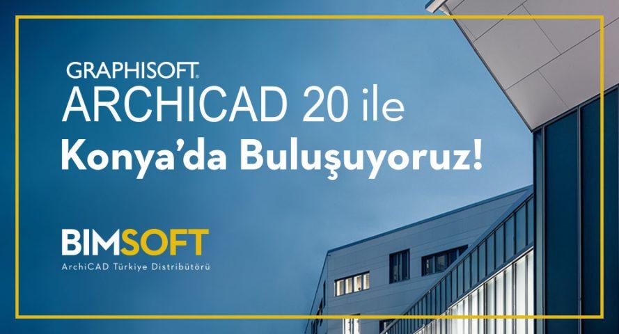 ARCHICAD 20 ile Konya'da Buluşuyoruz! 4