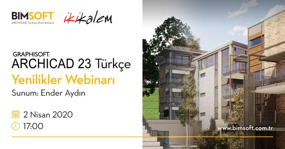 ARCHICAD 23 Türkçe ve Yenilikler Webinarına Davetlisiniz! 4