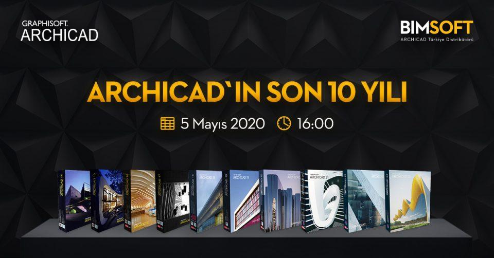 ARCHICAD'in Son 10 Yılı Webinarı 10