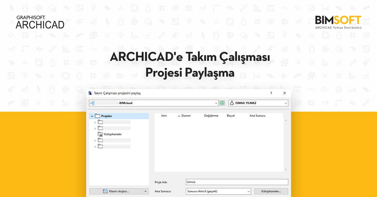 ARCHICAD Takım Çalışması Projesi Aç/Katıl 8