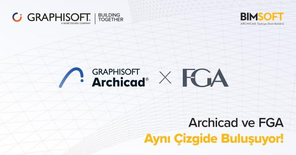 Archicad ve FGA Aynı Çizgide Buluşuyor! 8